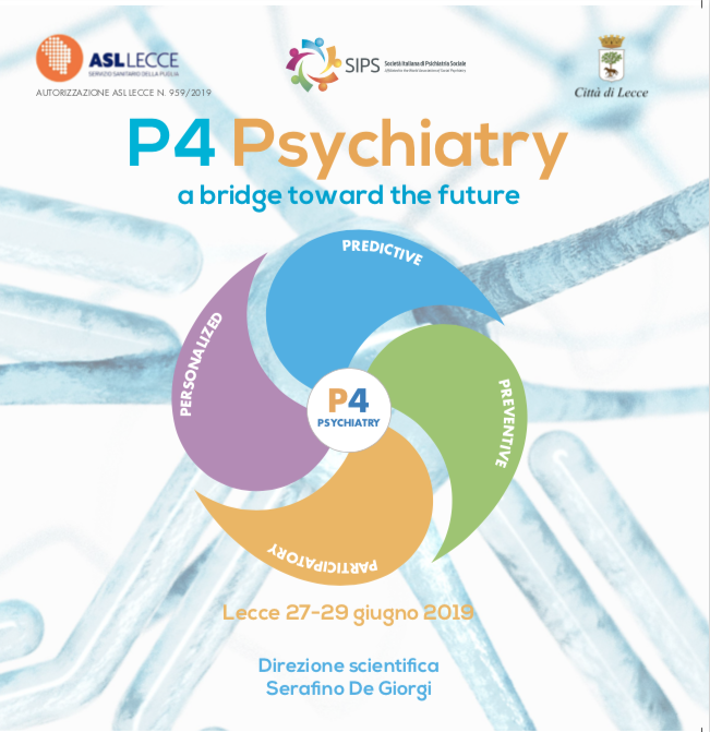 P4 Psychiatry a bridge toward the future - Lecce 27-29 giugno 2019